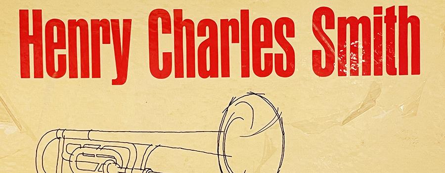 Henry Charles Smith III (1931-2021): my first trombonehero